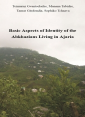 Basic Aspects of Identity of the  Abkhazians Living in Ajaria